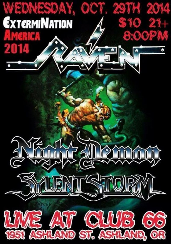 Raven, Night Demon, Sylent Storm @ Club 66 (10/29/14)