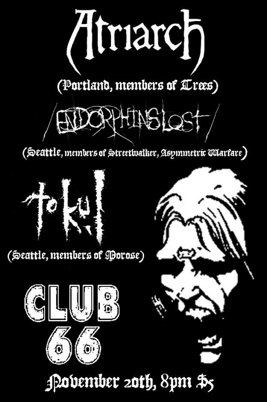 Atriarch, Endorphins Lost, and Tokul @ Club 66 (11/20/14)