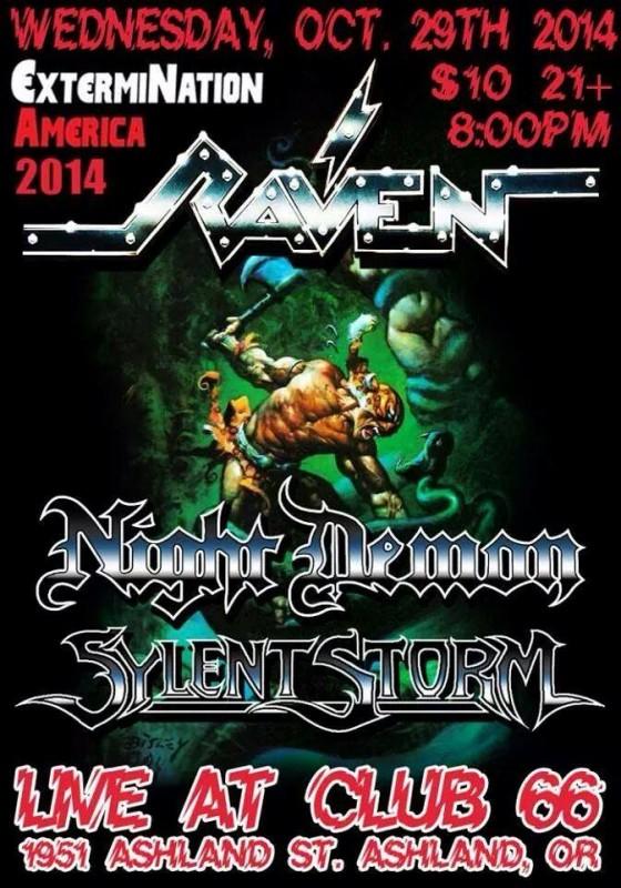 Raven, Night Demon, Sylent Storm @ Club 66 (10/29/14)